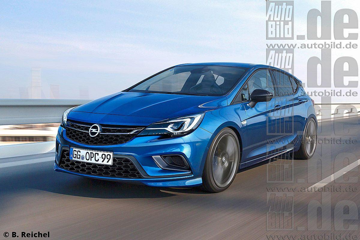 Neue Kompakt Sportler Bis 2019 Opel Astra Opc Astra Opc Opel Astra