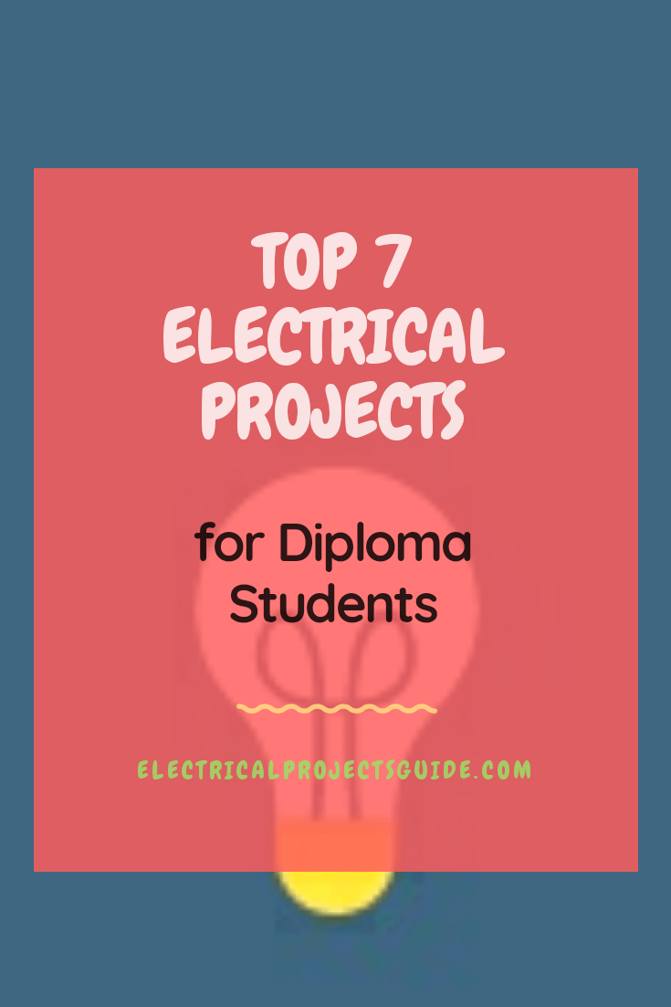 Electrical Projects For Diploma Students Electrical Projects Electricity Diploma