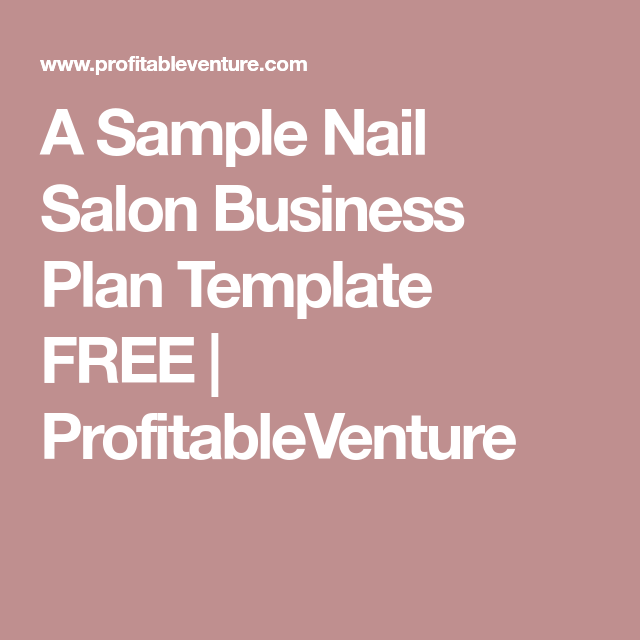 A sample nail salon business plan template free profitableventure business a sample nail salon business plan template accmission