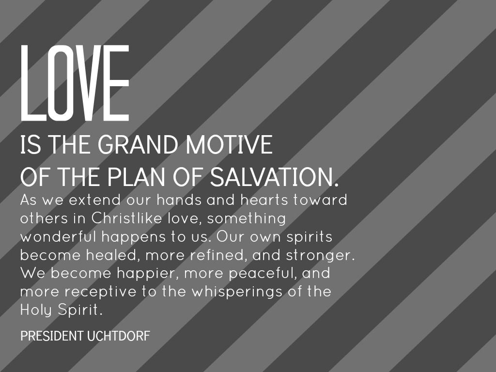 Quotes About Salvation Love Is The Grand Motive Of The Plan Of Salvationas We Extend