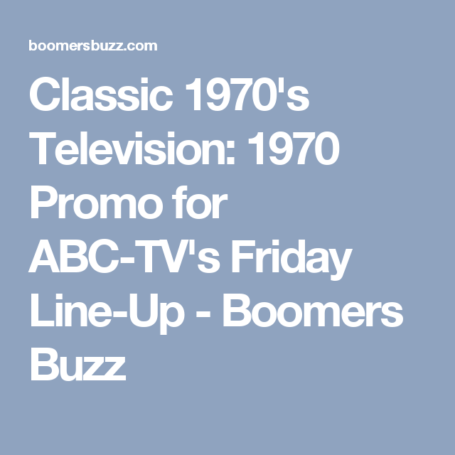 Classic 1970's Television: 1970 Promo for ABC-TV's Friday Line-Up - Boomers Buzz