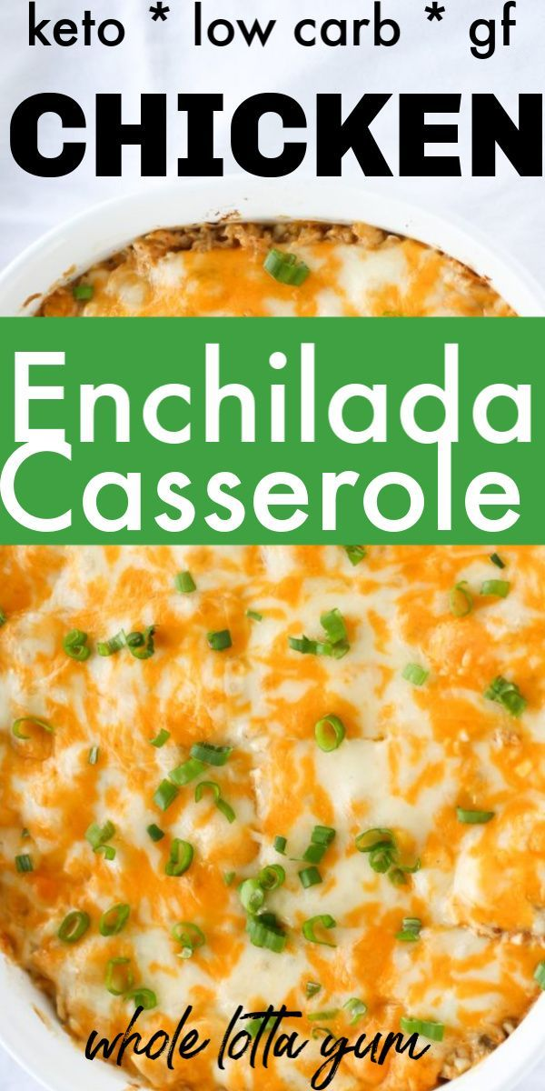 Chicken Enchiladas Casserole #chickencasseroledinners