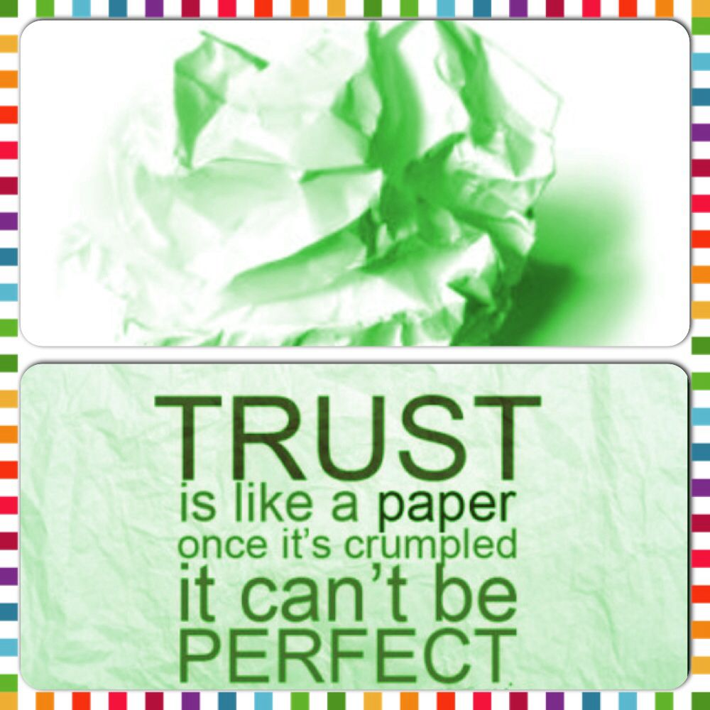 #Trust Is Like A Paper Once Itu0027s Crumpled It Canu0027t Be Perfect.