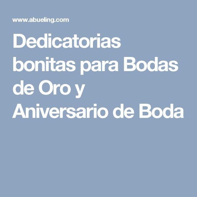 Dedicatorias Bonitas Para Bodas De Oro Y Aniversario De Boda Aniversario De Bodas Dedicatorias Para Bodas Bodas De Oro