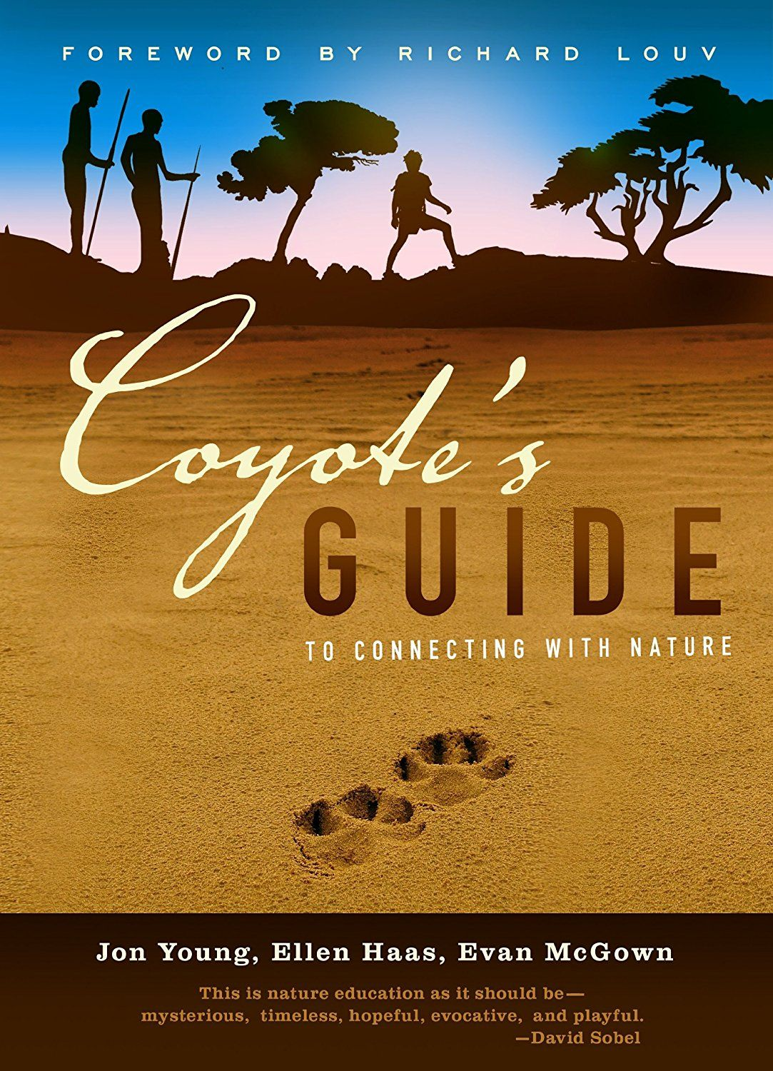 Coyote S Guide To Connecting With Nature Nature Education Richard Louv Connection