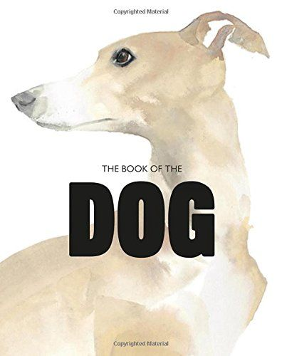 The Book of the Dog: Dogs in Art: Amazon.co.uk: Angus Hyland, Kendra Wilson: 9781780676562: Books