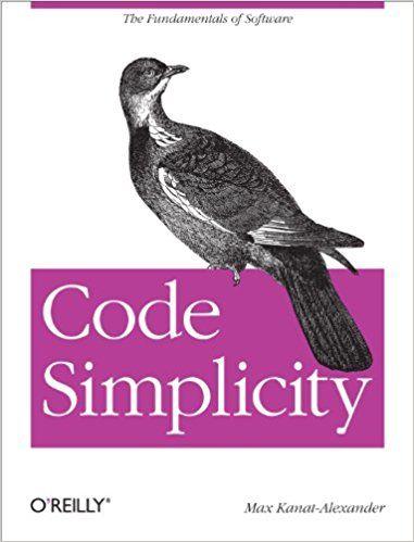Code Simplicity The Fundamentals Of Software 1 Max Kanat Alexander Ebook Amazon Com Coding Software Development Online Coding