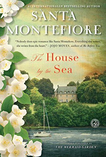 The House by the Sea: A Novel by Santa Montefiore