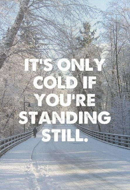 25 cute cold weather quotes quotes running in cold - What temperature to keep house in winter when gone ...