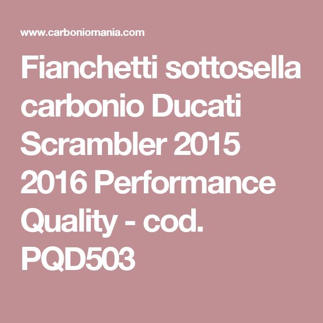 Fianchetti sottosella carbonio Ducati Scrambler 2015 2016 Performance Quality - cod. PQD503