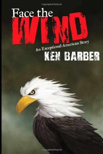 Face the Wind: An Exceptional American Story:Amazon:Books