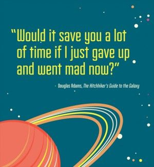 The 10 Best Quotes From The Hitchhikers Guide To The Galaxy