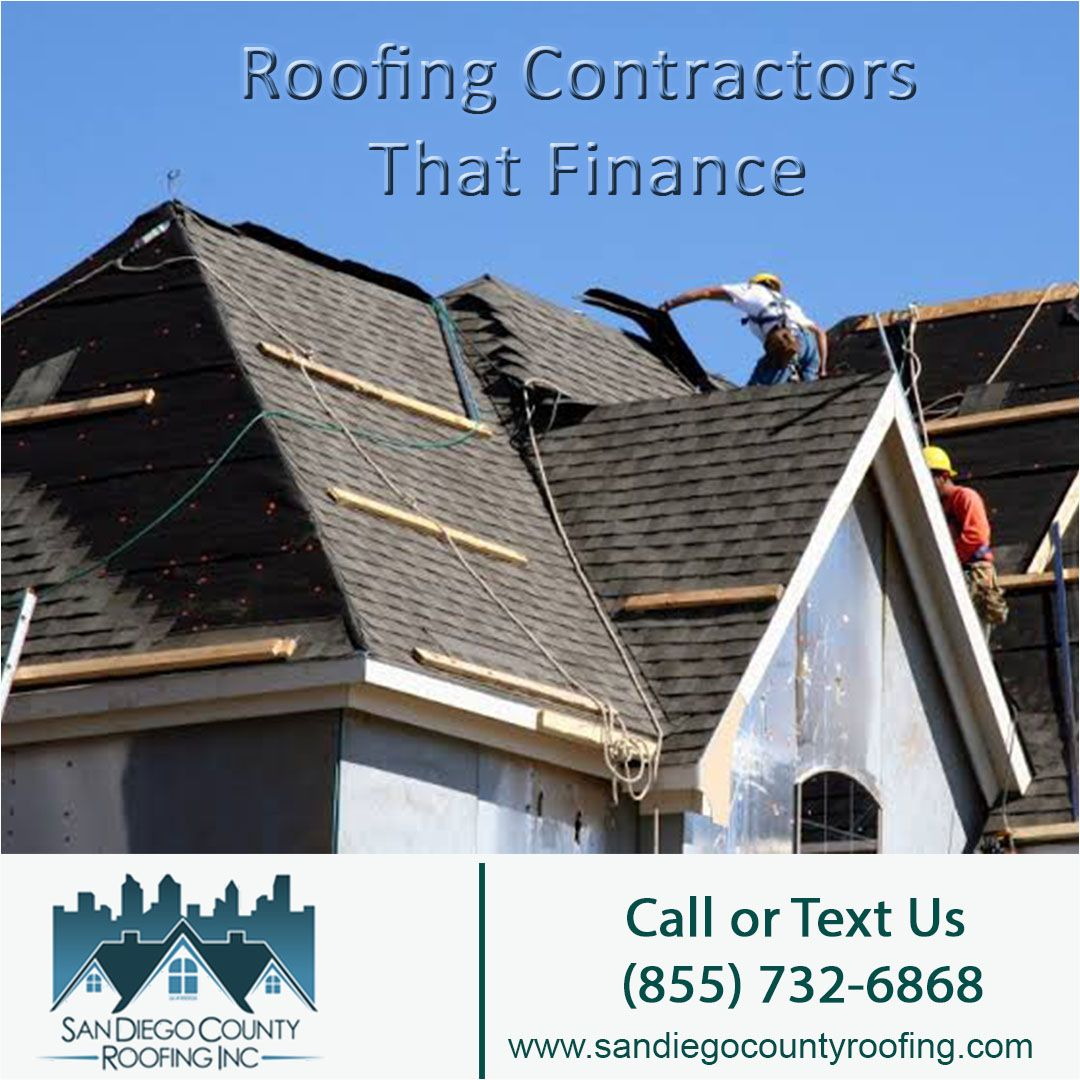 Roof Financing Roofing Contractors San Diego Roofing