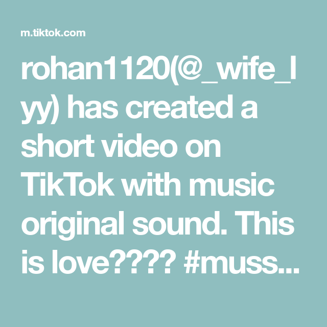 Rohan1120 Wife Lyy Has Created A Short Video On Tiktok With Music Original Sound This Is Love Muss Friend Love Quotes Love You Images This Is Love