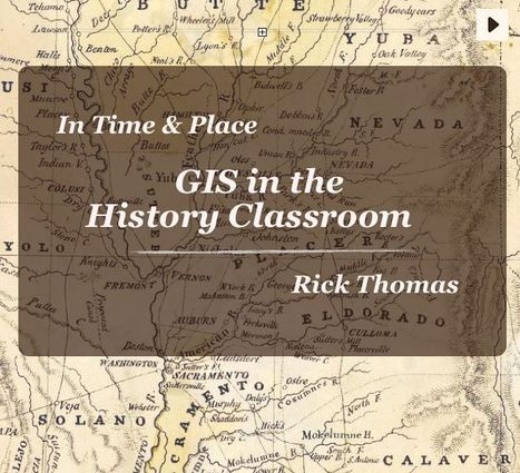 GIS in the History Classroom | Geography Education | Scoop.it