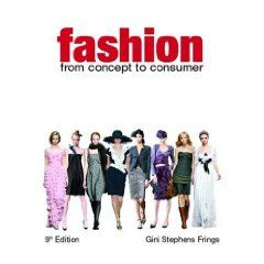 Fashion: From Concept to Consumer (9th Edition) $73.99