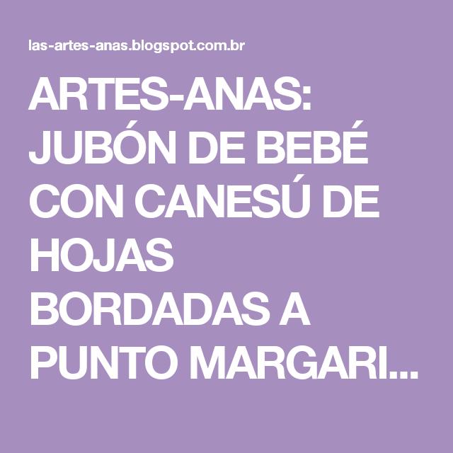 ARTES-ANAS: JUBÓN DE BEBÉ CON CANESÚ DE HOJAS BORDADAS A PUNTO MARGARITA