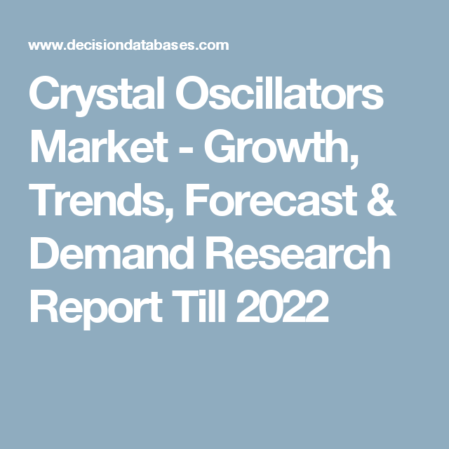 Crystal Oscillators Market  Growth Trends Forecast  Demand