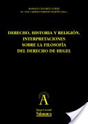 Sociedad Española de Estudios sobre Hegel. Congreso Internacional (4º. 2010. Salamanca) Derecho, historia y religión. Universidad de Salamanca, 2013