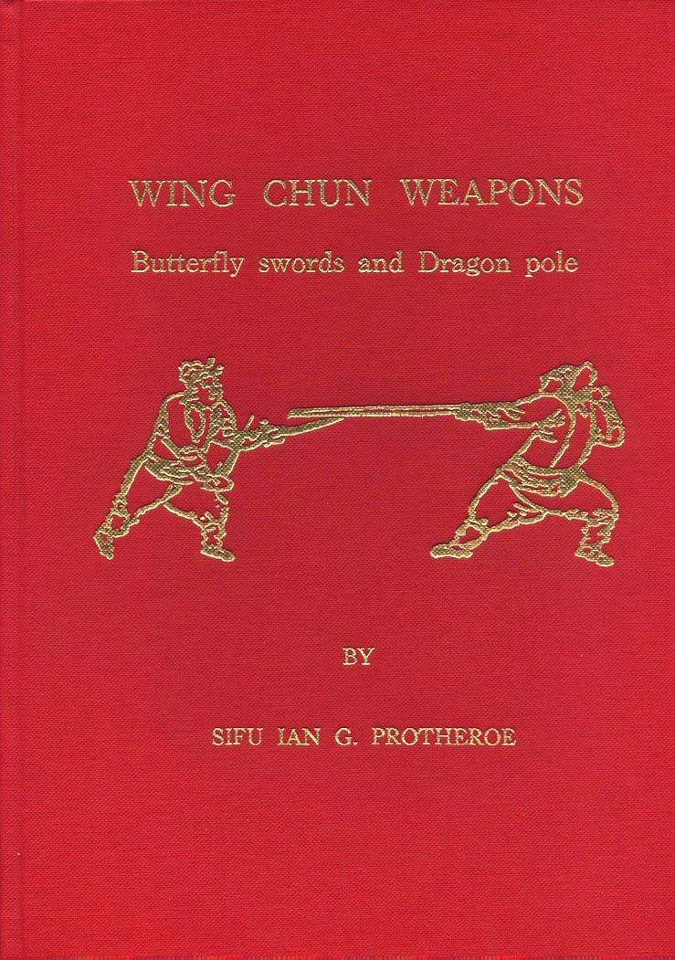 Wing Chun Weapons-Butterfly Swords and Dragon Pole   this