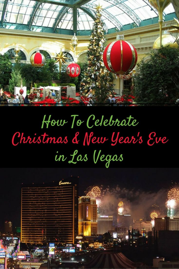 No One Does Christmas And New Year S Eve Like Lasvegas Discover 5 Can T Miss Christmas Att Vegas New Years Christmas And New Year New Years Eve In Las Vegas