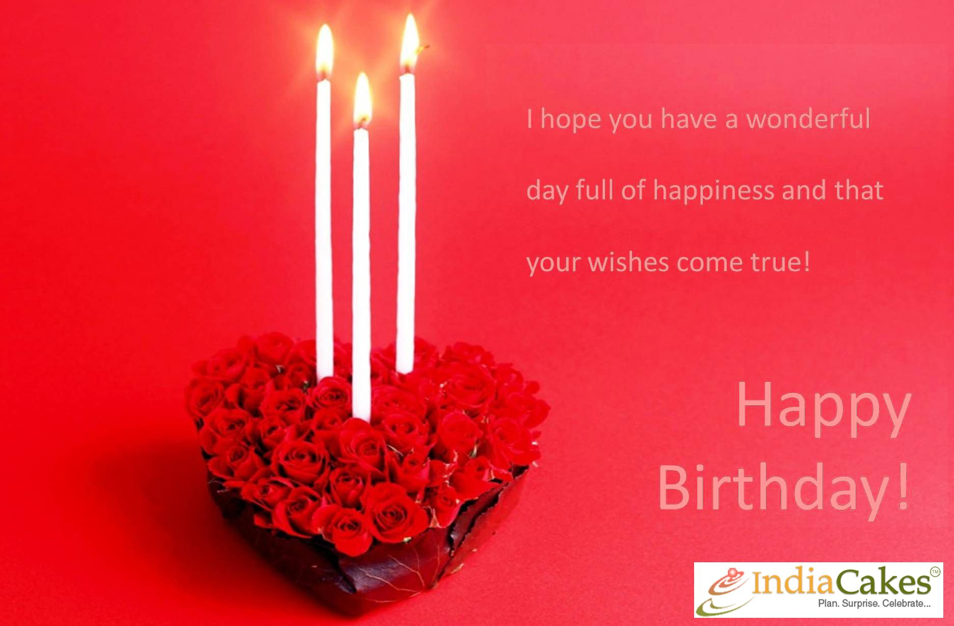 I hope you have a #wonderful day of #happiness and that you wishes come true ! #Happy #Birthday Oder Now :-http://indiacakes.com/