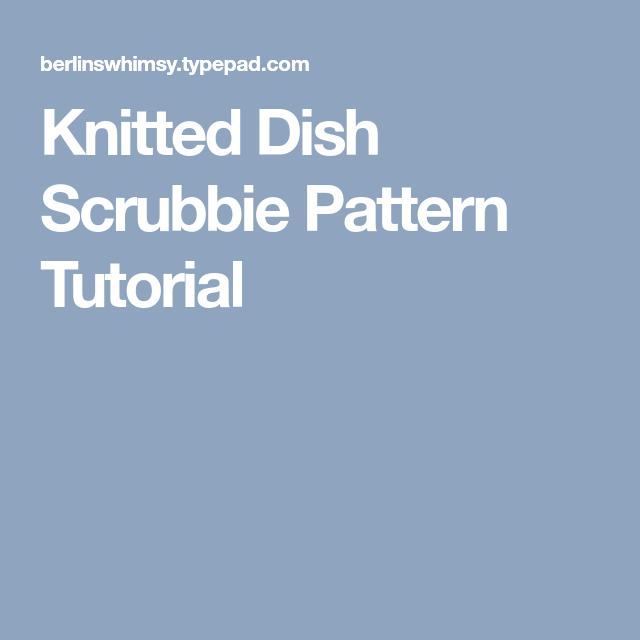 Knitted Dish Scrubbie Pattern Tutorial Knit Pinterest
