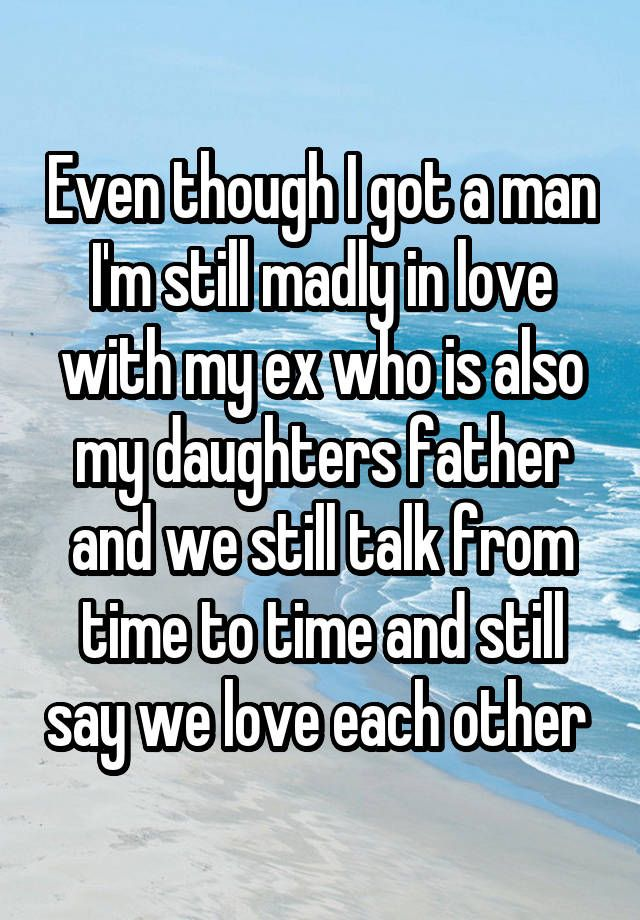 my ex and i still talk