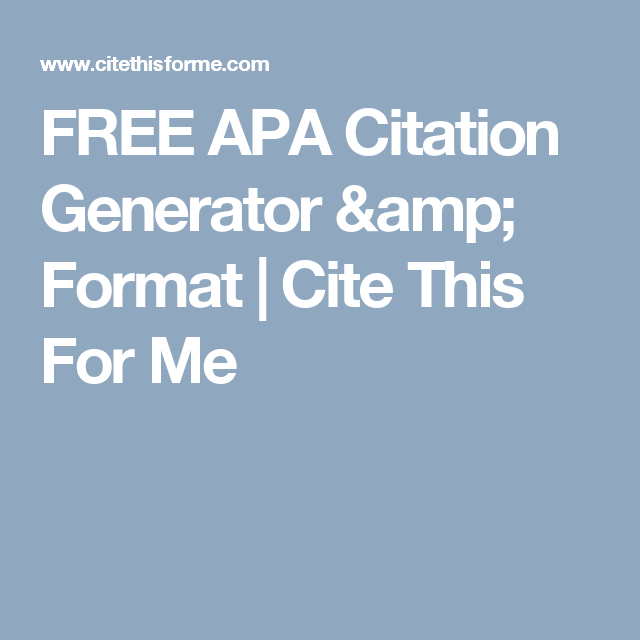 free apa citation generator & format | cite this for me | learning