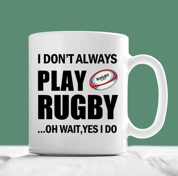 Rugby Mug I Don T Always Play Rugby Oh Wait Yes I Do Rugby Coffee Mug Rugby Gifts Rugby Coach Gifts Rugby Cup Gift For Rugby Player Mugs Rugby Coaching Rugby