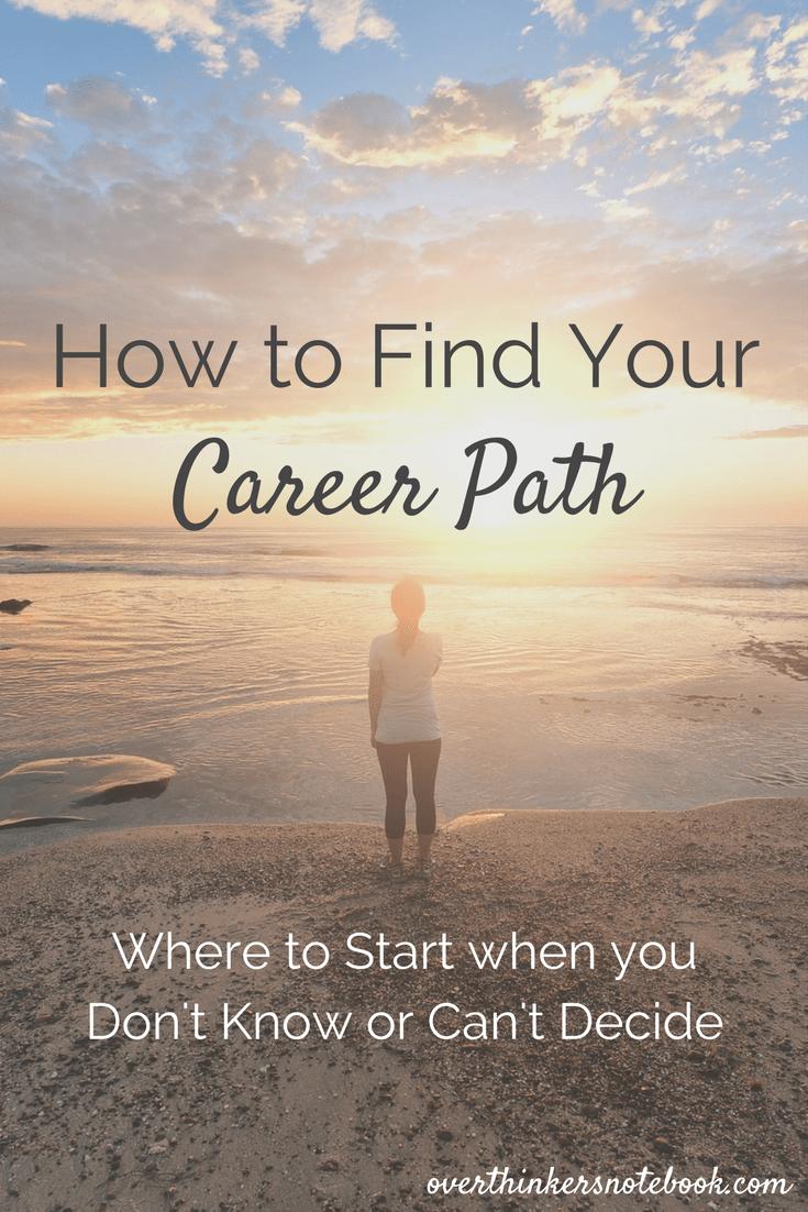 On Choosing Your Career Path Overthinker S Notebook Career Path Career Career Advancement