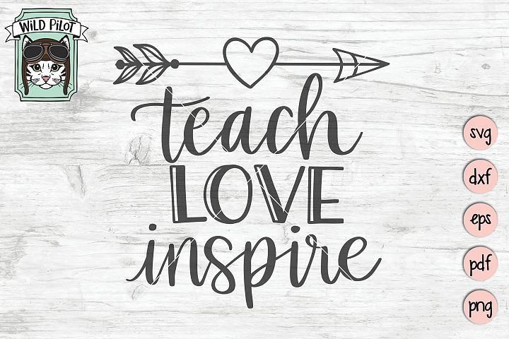 Download Teach Love Inspire SVG, Teacher Quote SVG, Cut File | SVG ...