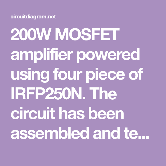 200W MOSFET Amplifier based IRFP250N   Eletronicos