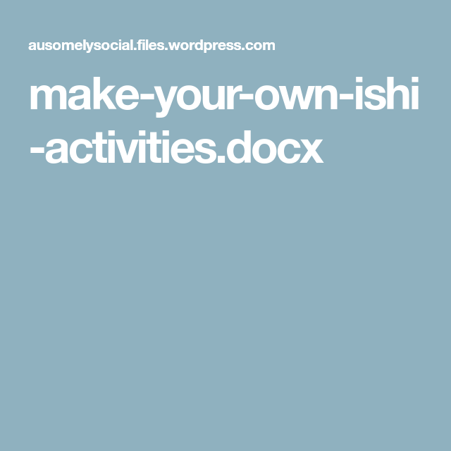 Make-your-own-ishi-activities.docx