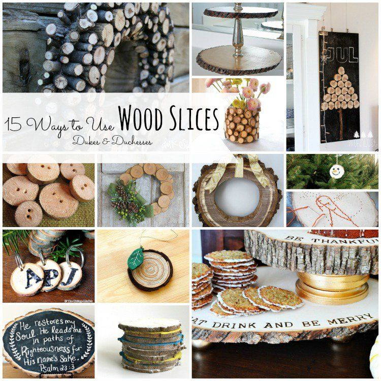 15 ways to use wood slices dukes and duchesses wood
