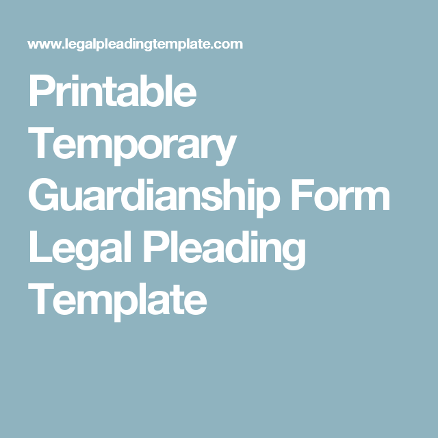 Printable Temporary Guardianship Form Legal Pleading Template