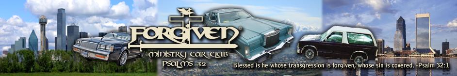 FORGIVEN Ministry Car Club www.forgivenmcc.org