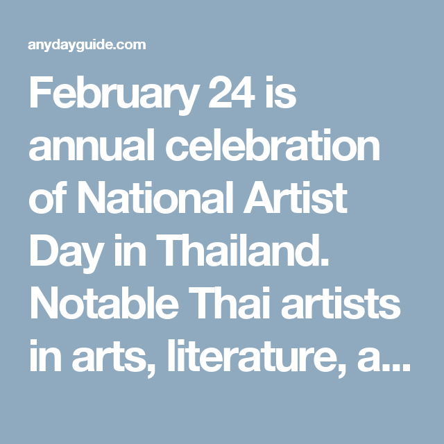 February 24 Is Annual Celebration Of National Artist Day In Thailand Notable Thai Artists In Arts Literature Ap International Dance Performance Art Thailand