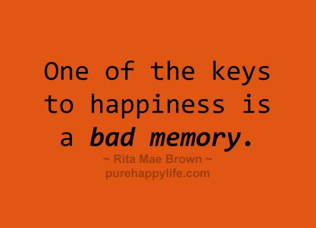 Forgiveness Quotes One Of The Keys To Happiness Is A Bad Memory Forgiveness Quotes Words Quotes Cool Words