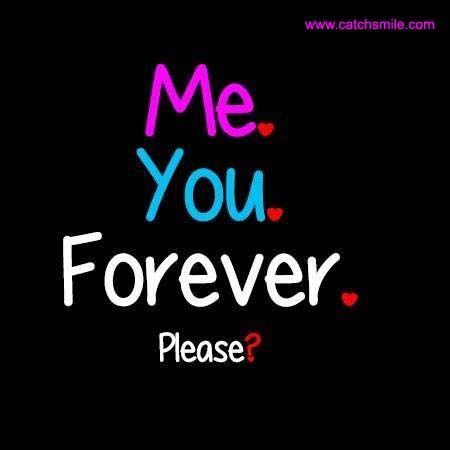 Please Love Me Forever Quotes Quotesgram Forever Quotes Love Me Forever Please Love Me