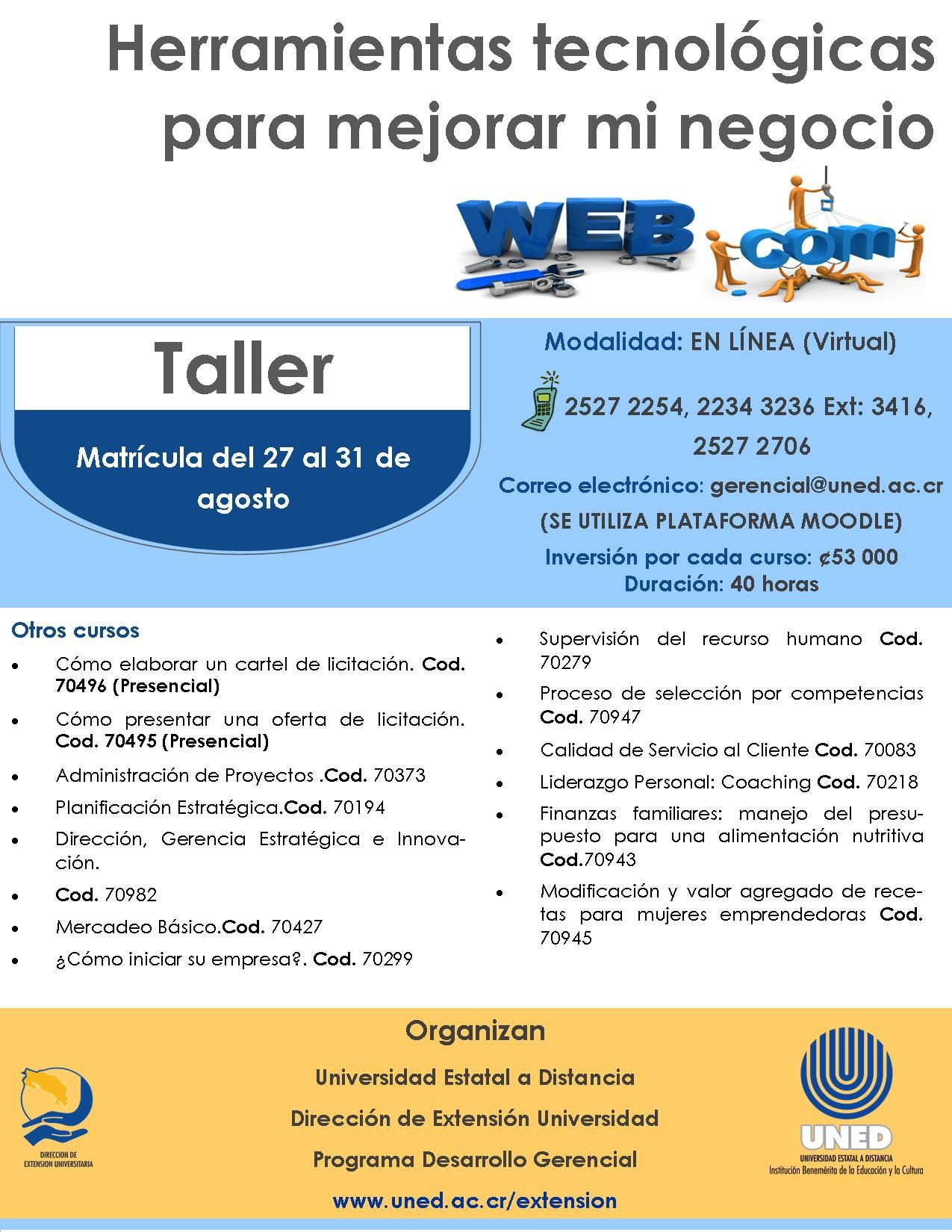 Taller Herramientas Tecnológicas Para Mejorar Mi Negocio Organiza Programa De Desarrollo Gerencial Uned Http Www Uned Ac Cr Extension
