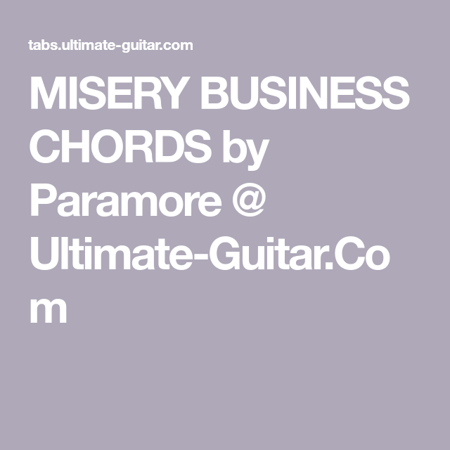 Misery Business Chords By Paramore Ultimate Guitar Music