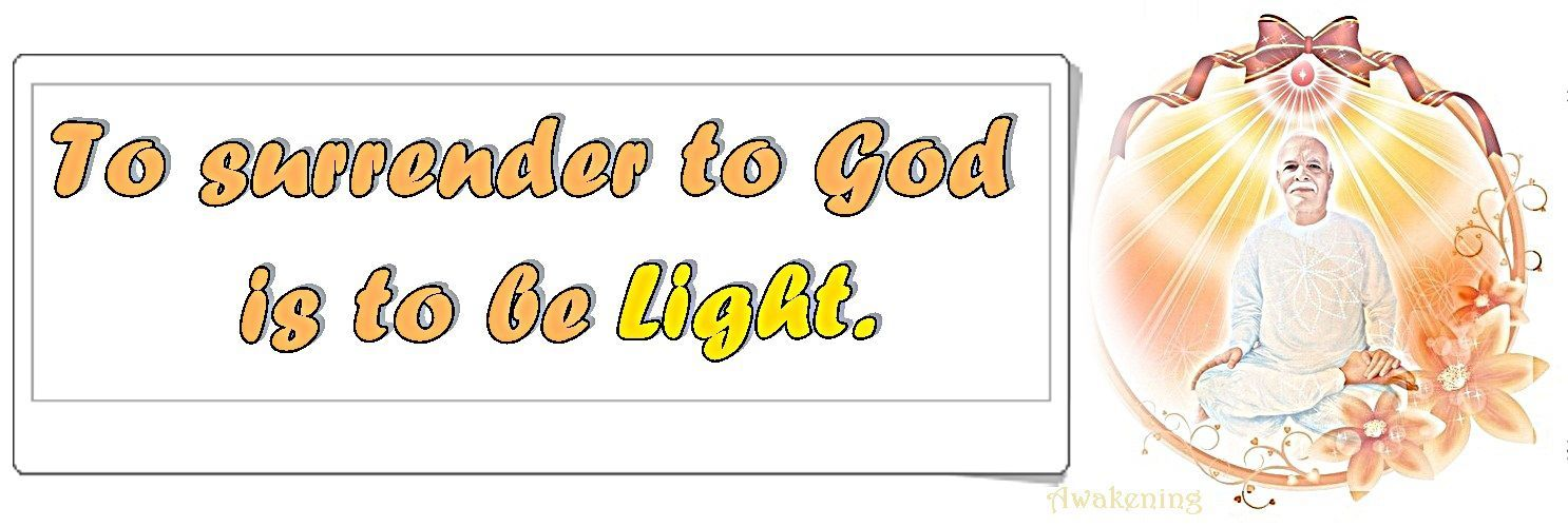 To surrender to God is to be Light | Surrender to god
