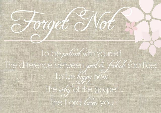 Forget Not by President Uchtdorf