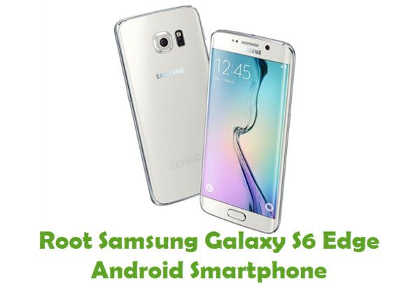 How To Root Samsung Galaxy S6 Edge Android Smartphone