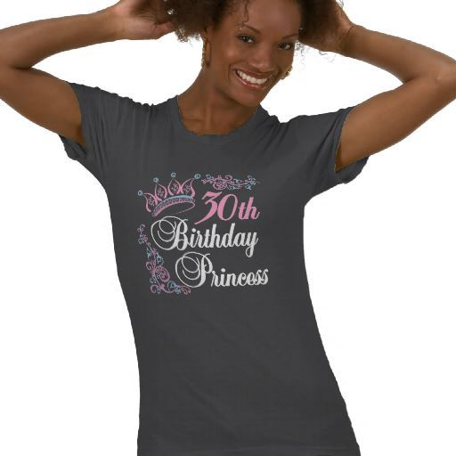 NOT LOOKING FORWARD TO THIS But Great Gift Idea FYI 30th Birthday Princess Tee Shirts