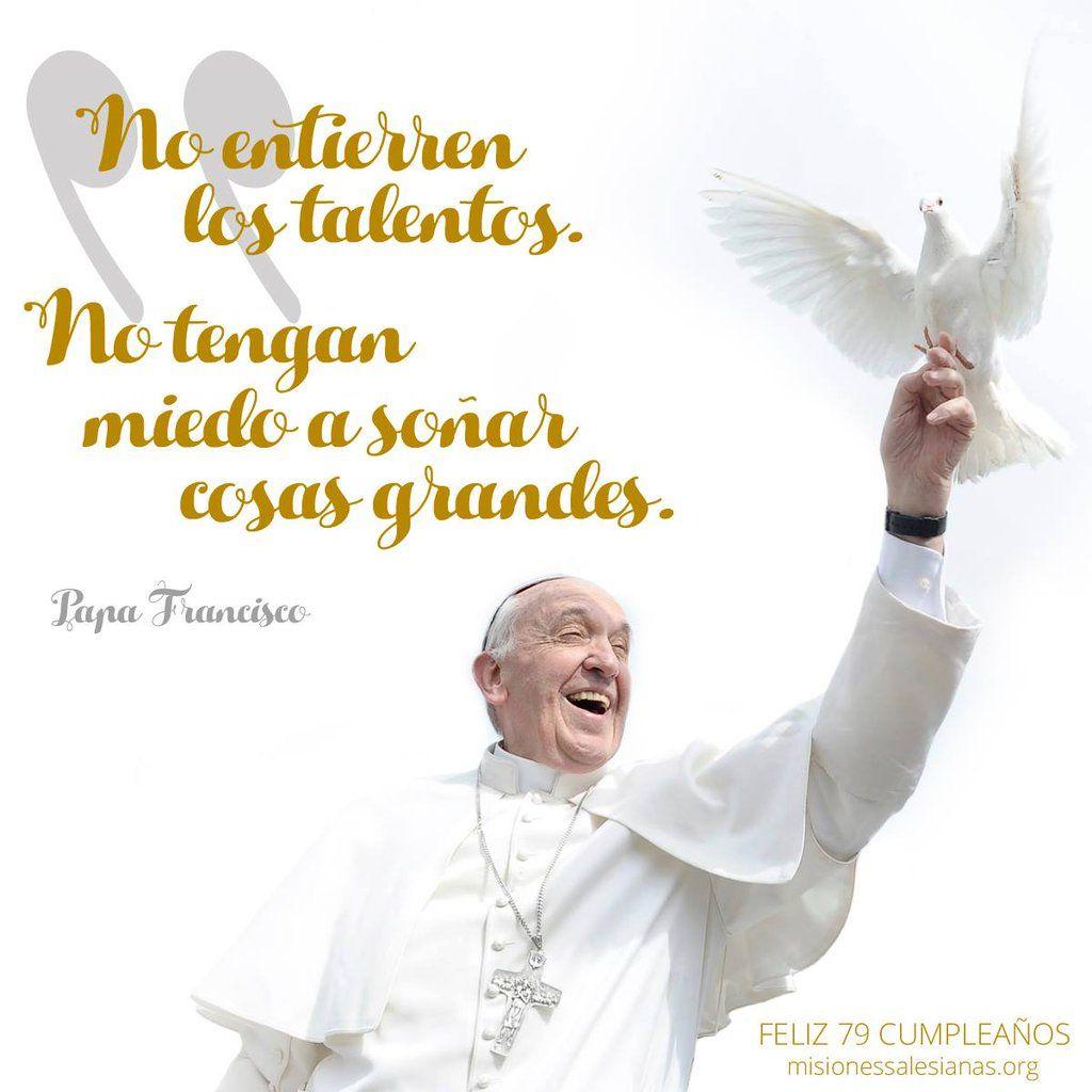 """Misiones Salesianas on Twitter: """"Felicidades @Pontifex_es. El #PapaFrancisco cumple hoy 79 años y nos invita a seguir soñando sin miedo #PopeBirthday https://t.co/3t6xvgtMAF"""""""