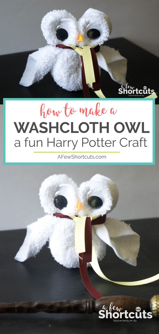 How To Make A Washcloth Owl Fun Harry Potter Craft