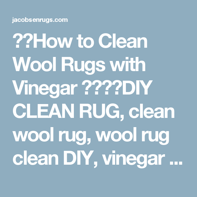 How To Clean Wool Rugs With Vinegar Diy Rug Cleaning White Solution