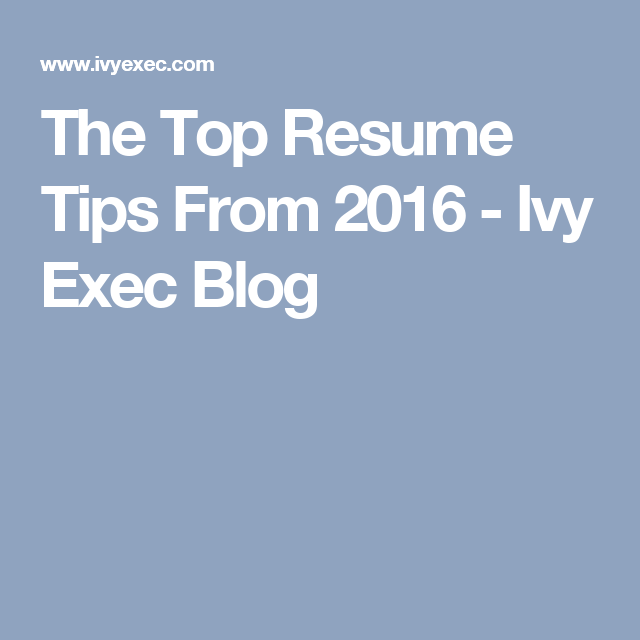 the top resume tips from 2016